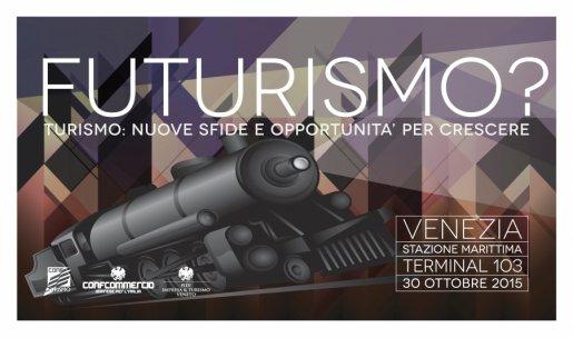 Futurismo? Turismo nuove sfide e opportunità per crescere
